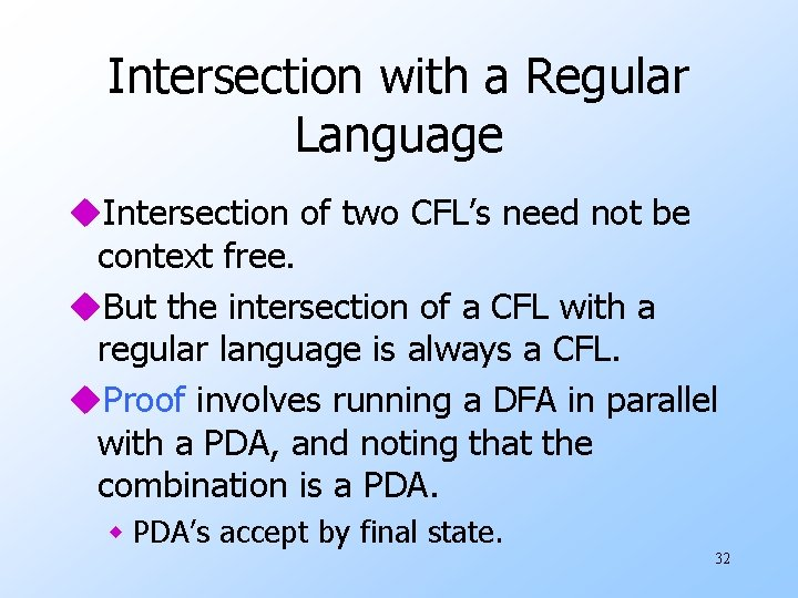 Intersection with a Regular Language u. Intersection of two CFL's need not be context