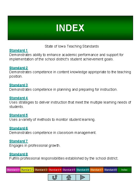 INDEX State of Iowa Teaching Standards Standard 1 Demonstrates ability to enhance academic performance