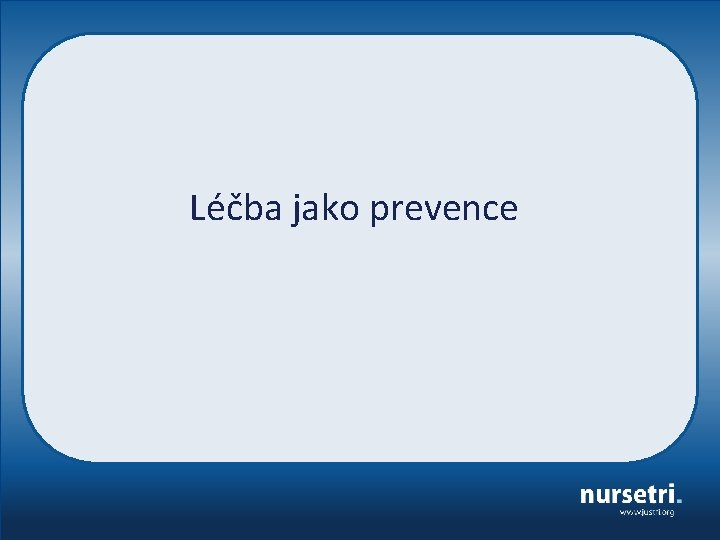 Léčba jako prevence