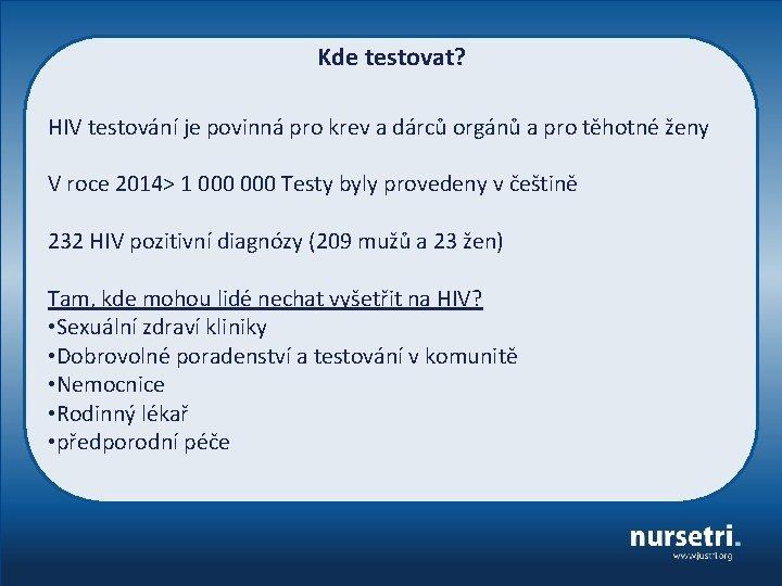 Kde testovat? HIV testování je povinná pro krev a dárců orgánů a pro těhotné
