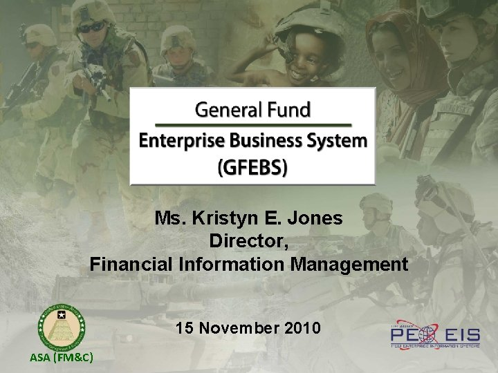 Ms. Kristyn E. Jones Director, Financial Information Management 15 November 2010 ASA (FM&C)