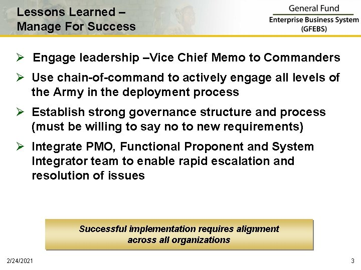 Lessons Learned – Manage For Success Ø Engage leadership –Vice Chief Memo to Commanders