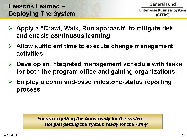 """Lessons Learned – Deploying The System Ø Apply a """"Crawl, Walk, Run approach"""" to"""