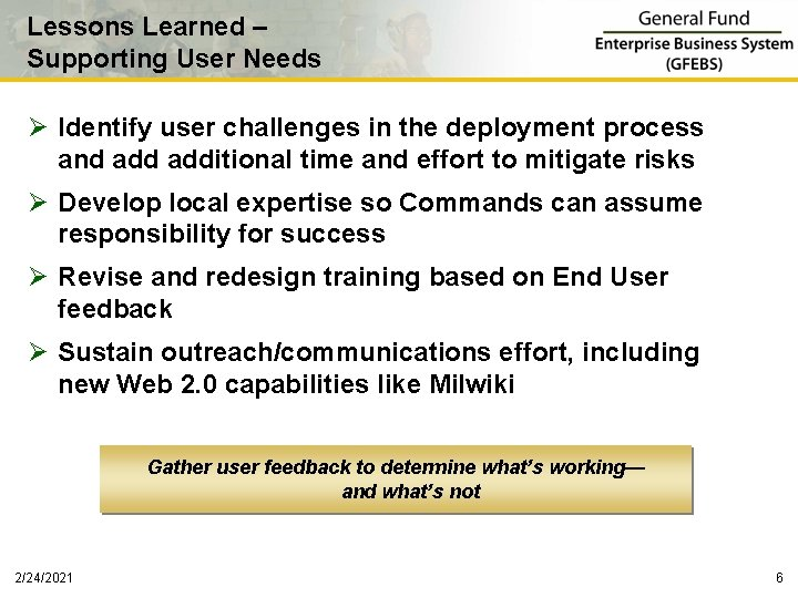 Lessons Learned – Supporting User Needs Ø Identify user challenges in the deployment process