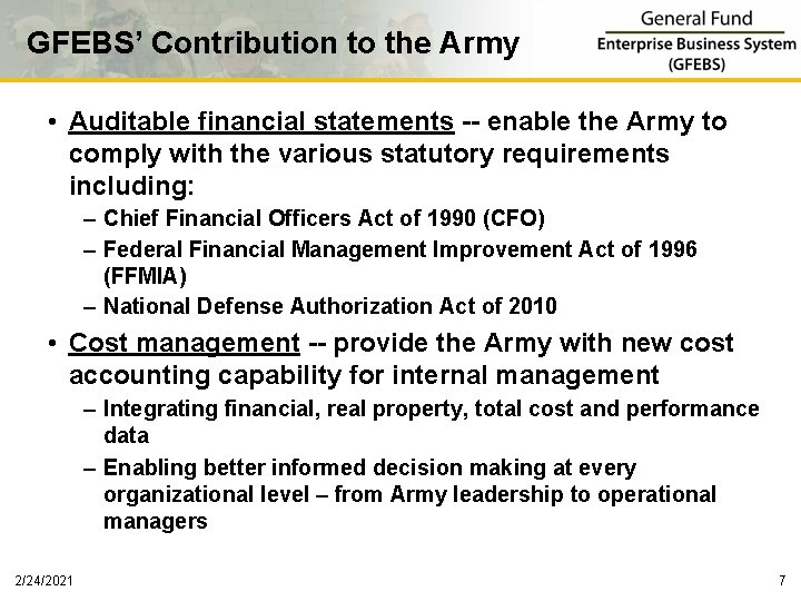 GFEBS' Contribution to the Army • Auditable financial statements -- enable the Army to