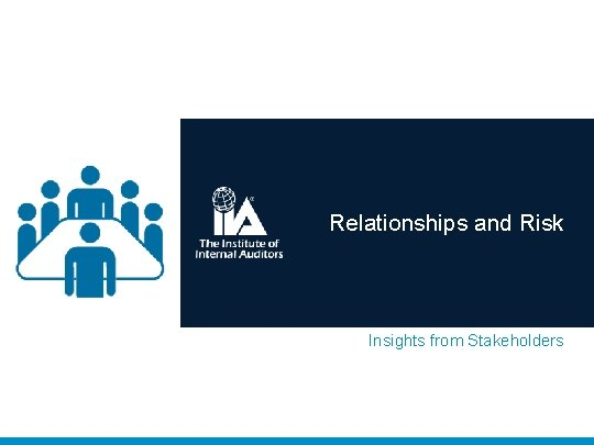 Relationships and Risk Insights from Stakeholders