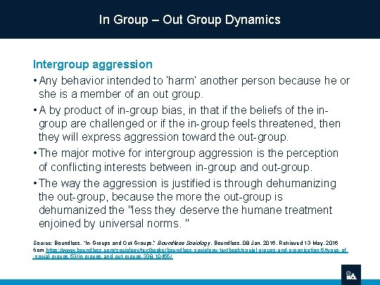 In Group – Out Group Dynamics Intergroup aggression • Any behavior intended to 'harm'
