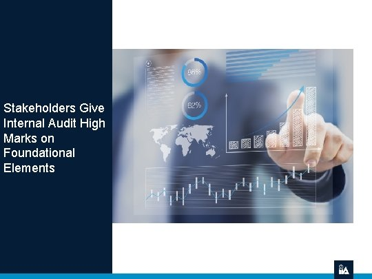 Stakeholders Give Internal Audit High Marks on Foundational Elements