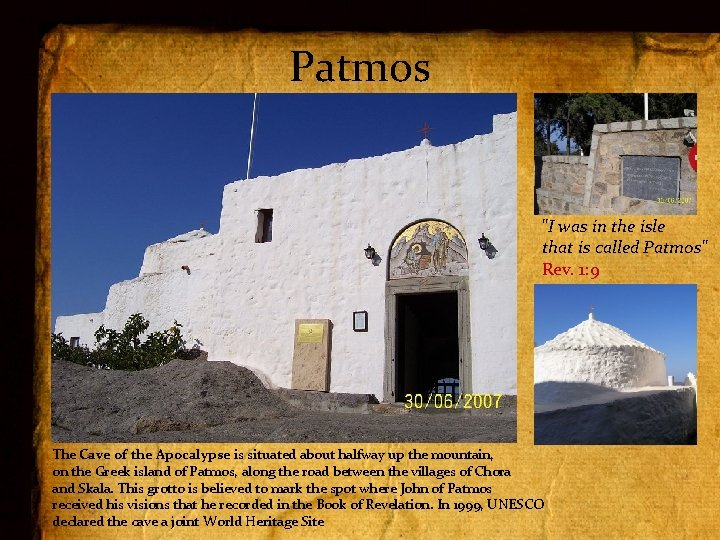 """""""I was in the isle that is called Patmos"""", Rev. 1: 9 Patmos """"I"""
