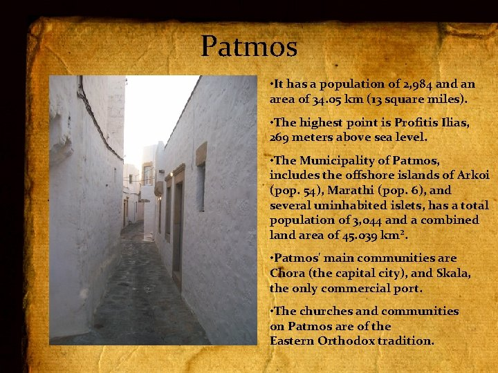 Patmos • It has a population of 2, 984 and an area of 34.
