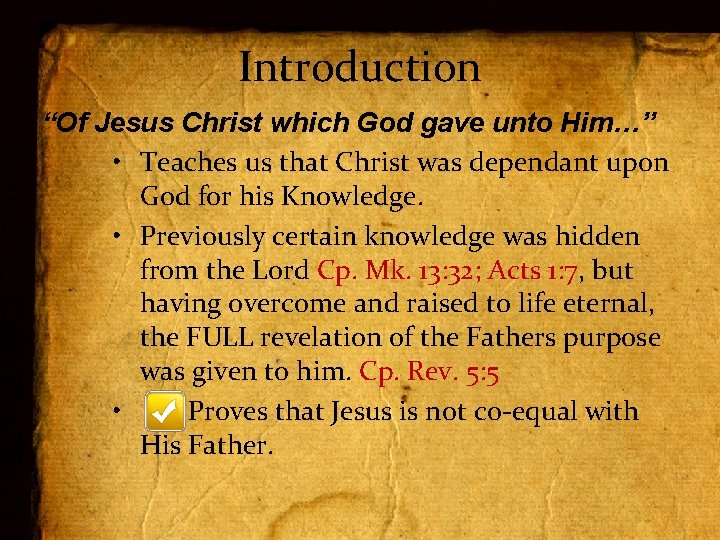 """Introduction """"Of Jesus Christ which God gave unto Him…"""" • Teaches us that Christ"""