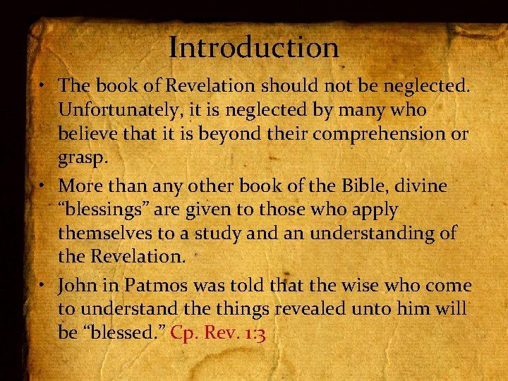 Introduction • The book of Revelation should not be neglected. Unfortunately, it is neglected