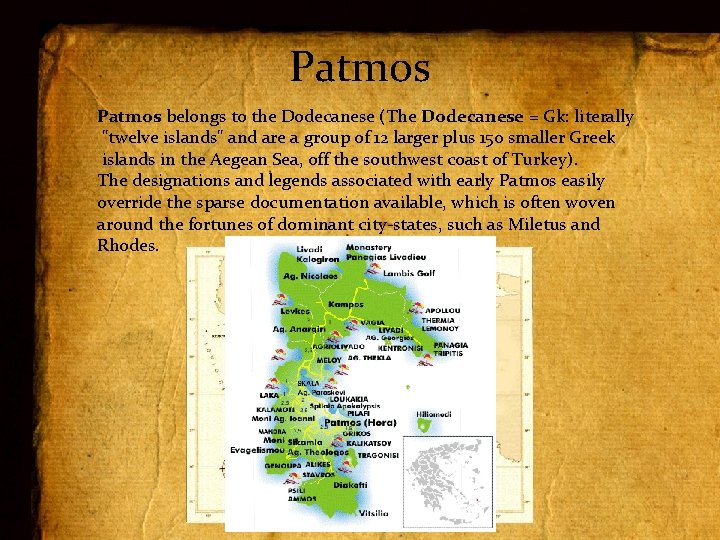 """Patmos belongs to the Dodecanese (The Dodecanese = Gk: literally """"twelve islands"""" and are"""