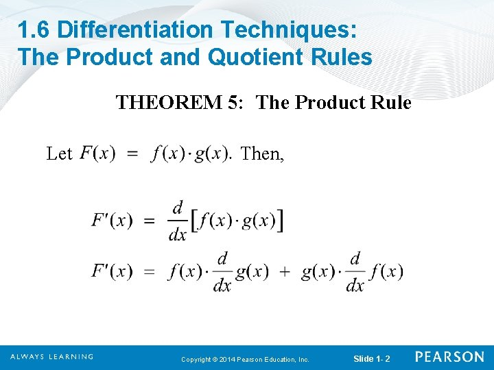 1. 6 Differentiation Techniques: The Product and Quotient Rules THEOREM 5: The Product Rule