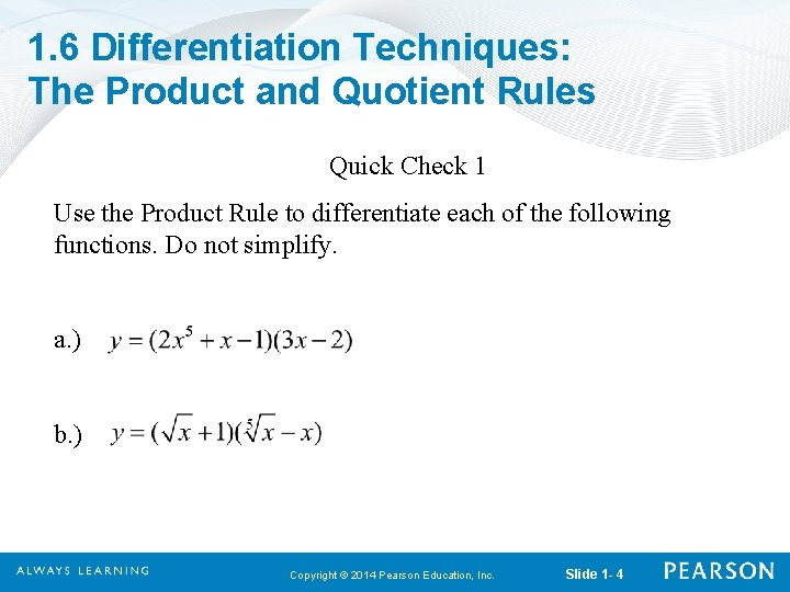 1. 6 Differentiation Techniques: The Product and Quotient Rules Quick Check 1 Use the