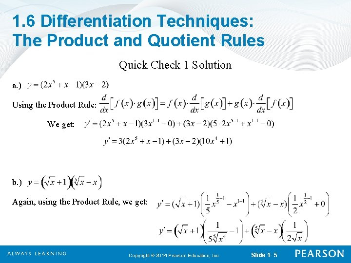 1. 6 Differentiation Techniques: The Product and Quotient Rules Quick Check 1 Solution a.