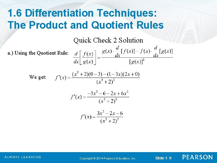 1. 6 Differentiation Techniques: The Product and Quotient Rules Quick Check 2 Solution a.