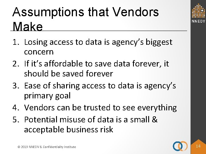 Assumptions that Vendors Make 1. Losing access to data is agency's biggest concern 2.