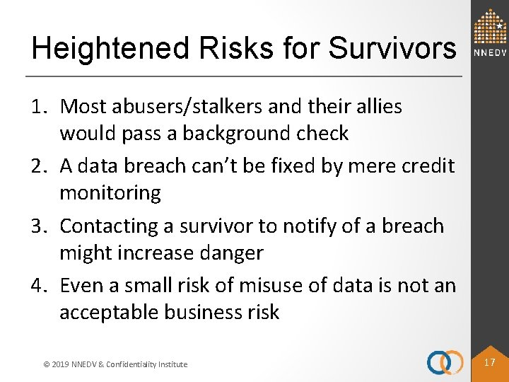 Heightened Risks for Survivors 1. Most abusers/stalkers and their allies would pass a background