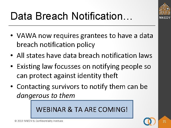 Data Breach Notification… • VAWA now requires grantees to have a data breach notification