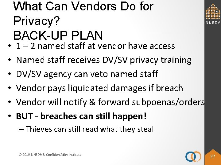 • • • What Can Vendors Do for Privacy? BACK-UP PLAN 1 –