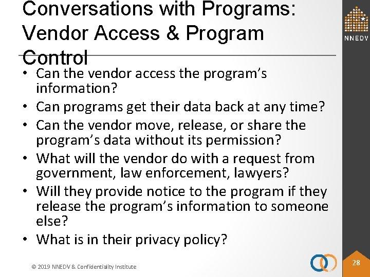 Conversations with Programs: Vendor Access & Program Control • Can the vendor access the