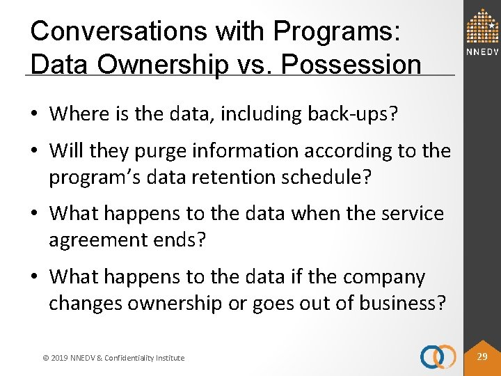Conversations with Programs: Data Ownership vs. Possession • Where is the data, including back-ups?