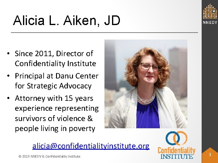 Alicia L. Aiken, JD • Since 2011, Director of Confidentiality Institute • Principal at