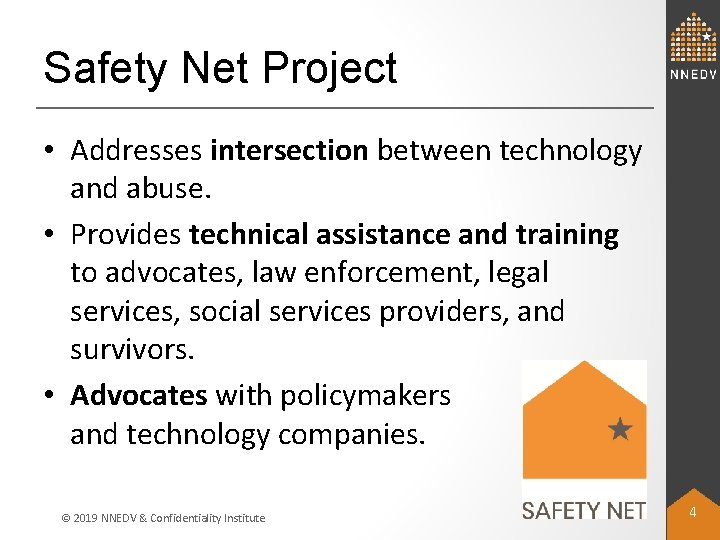 Safety Net Project • Addresses intersection between technology and abuse. • Provides technical assistance