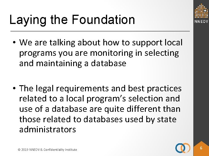 Laying the Foundation • We are talking about how to support local programs you