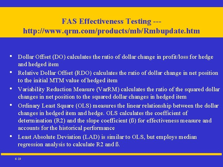 FAS Effectiveness Testing --- http: //www. qrm. com/products/mb/Rmbupdate. htm • • • Dollar Offset