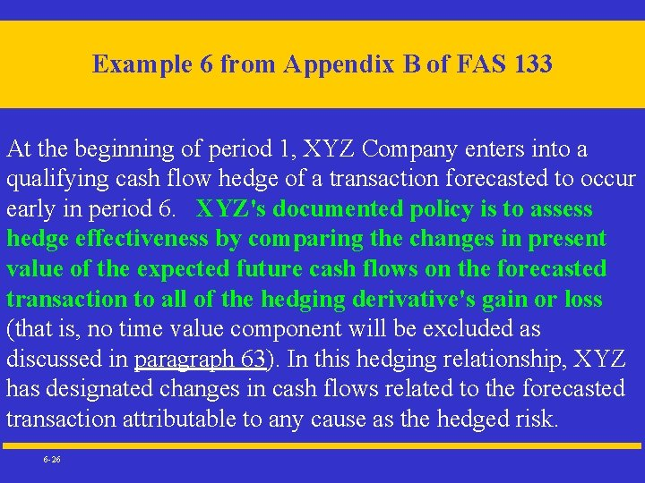 Example 6 from Appendix B of FAS 133 At the beginning of period 1,