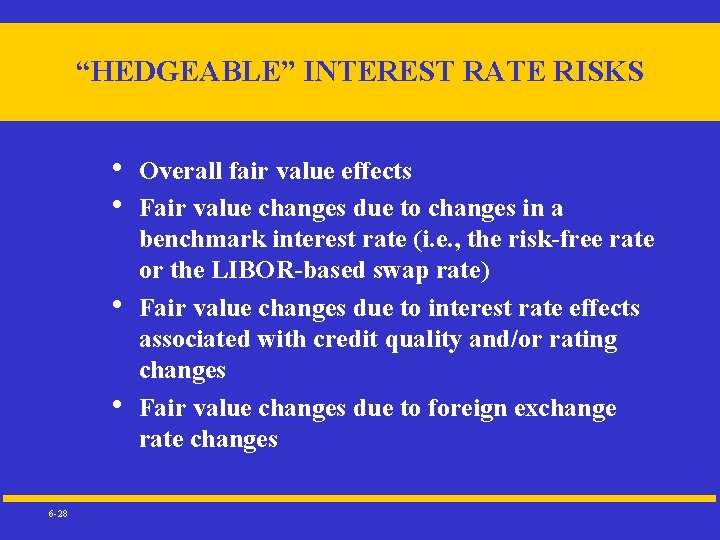 """""""HEDGEABLE"""" INTEREST RATE RISKS • • 6 -28 Overall fair value effects Fair value"""