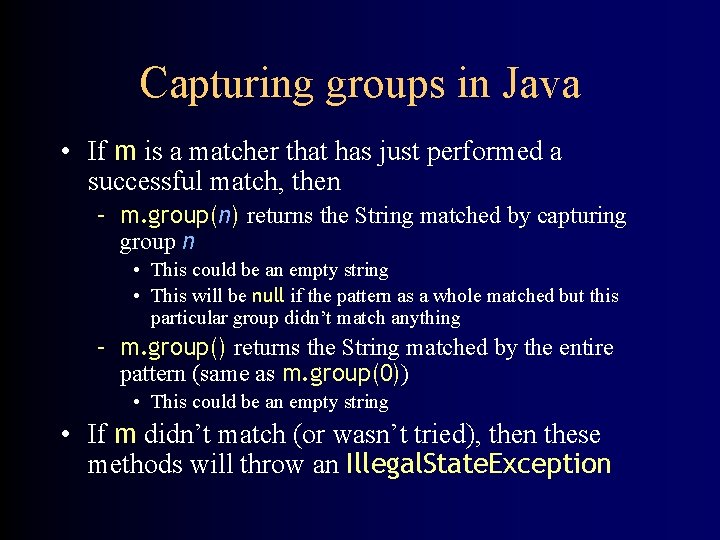 Capturing groups in Java • If m is a matcher that has just performed
