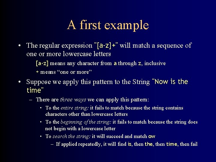 """A first example • The regular expression """"[a-z]+"""" will match a sequence of one"""