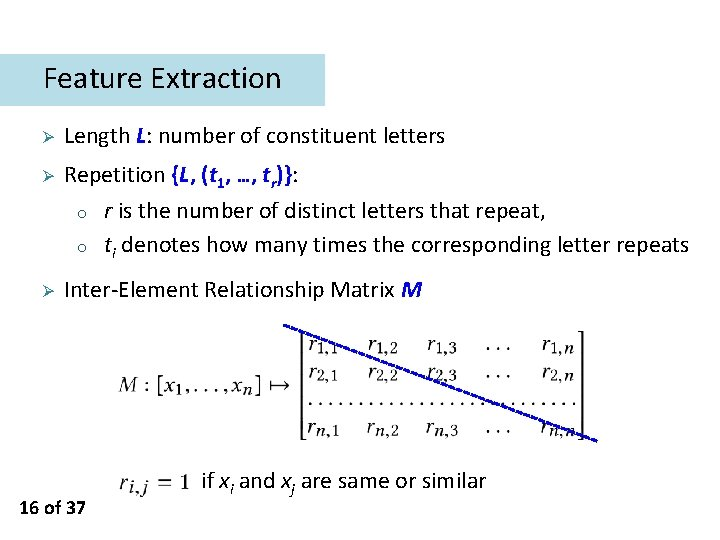 Feature Extraction Ø Ø Ø Length L: number of constituent letters Repetition {L, (t
