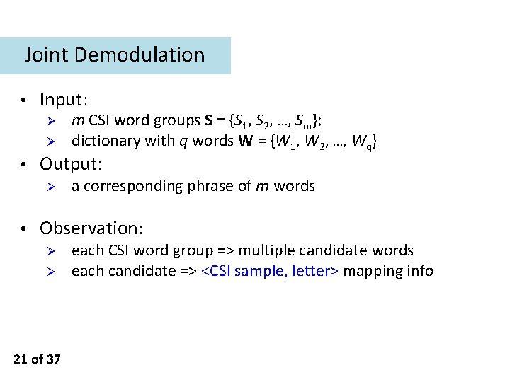 Joint Demodulation • Input: Ø Ø • Output: Ø • m CSI word groups