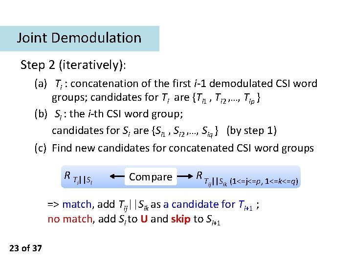 Joint Demodulation Step 2 (iteratively): (a) Ti : concatenation of the first i-1 demodulated