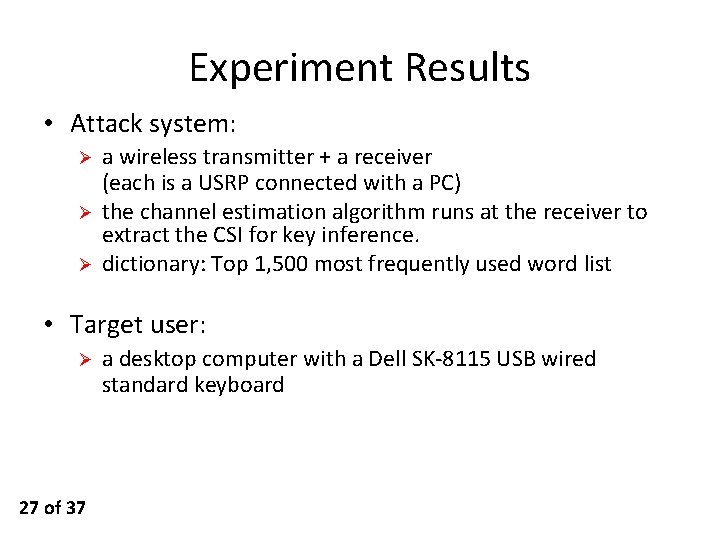 Experiment Results • Attack system: Ø Ø Ø a wireless transmitter + a receiver