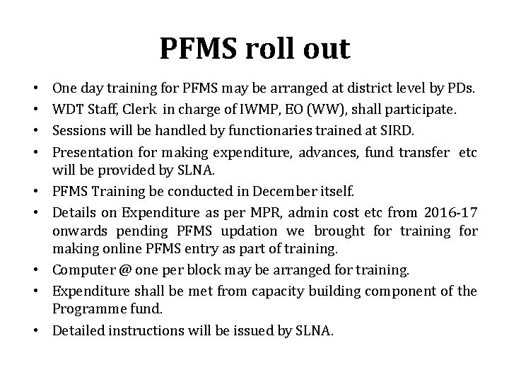 PFMS roll out • • • One day training for PFMS may be arranged