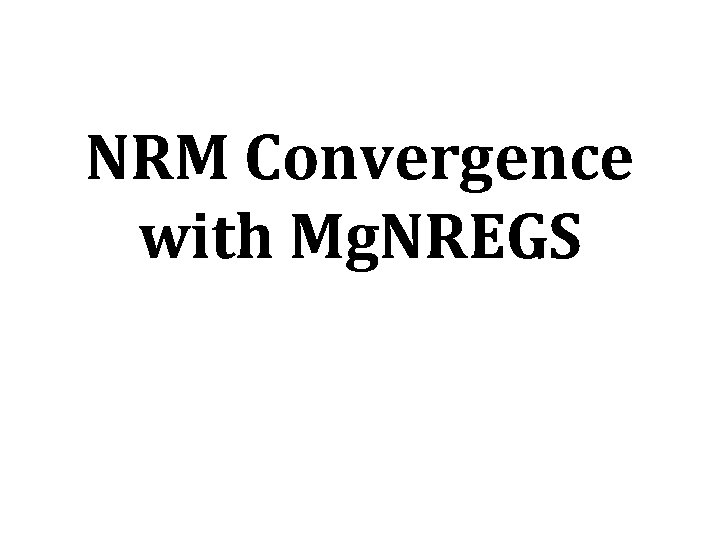 NRM Convergence with Mg. NREGS