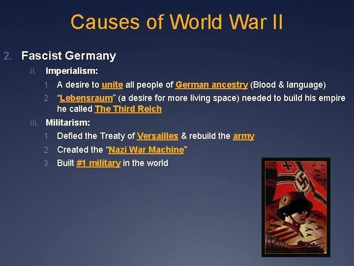 Causes of World War II 2. Fascist Germany ii. Imperialism: 1. A desire to
