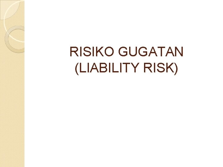 RISIKO GUGATAN (LIABILITY RISK)