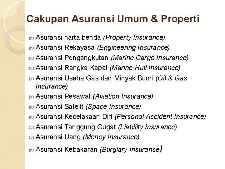 Cakupan Asuransi Umum & Properti Asuransi harta benda (Property Insurance) Asuransi Rekayasa (Engineering Insurance)