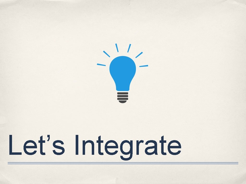Let's Integrate