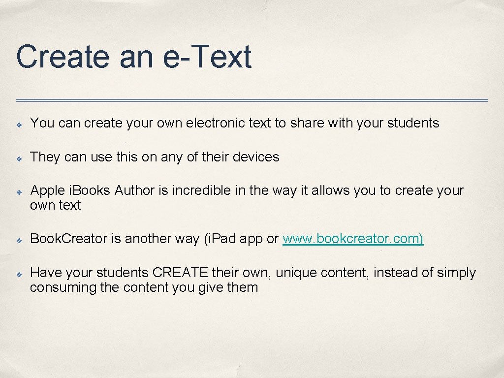 Create an e-Text ✤ You can create your own electronic text to share with