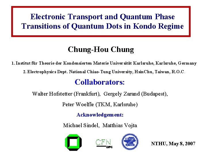 Electronic Transport and Quantum Phase Transitions of Quantum Dots in Kondo Regime Chung-Hou Chung
