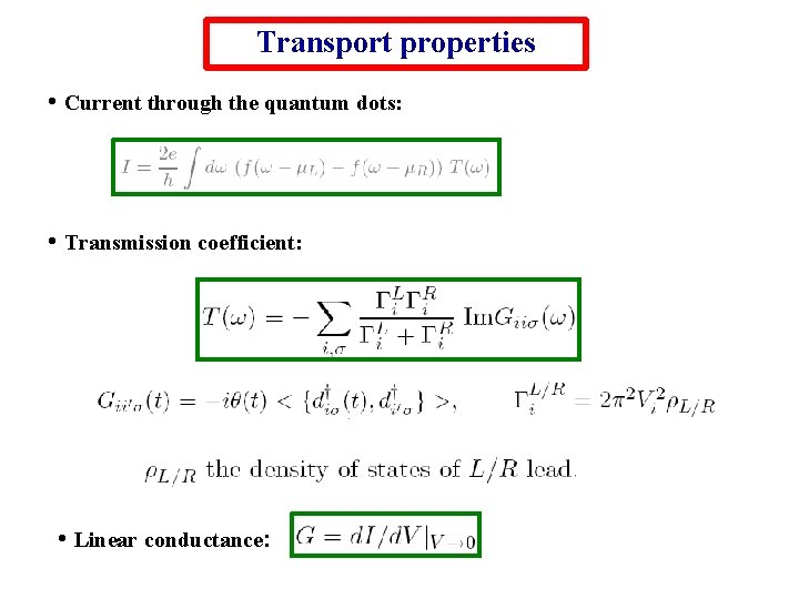 Transport properties • Current through the quantum dots: • Transmission coefficient: • Linear conductance: