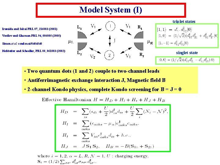 Model System (I) triplet states Izumida and Sakai PRL 87, 216803 (2001) L 1