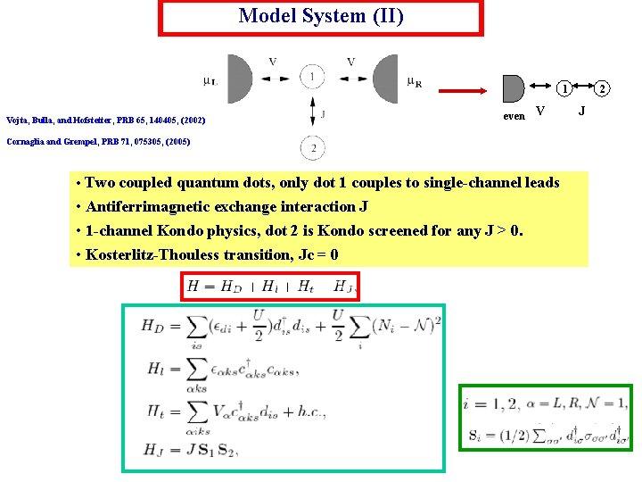 Model System (II) 1 Vojta, Bulla, and Hofstetter, PRB 65, 140405, (2002) even V